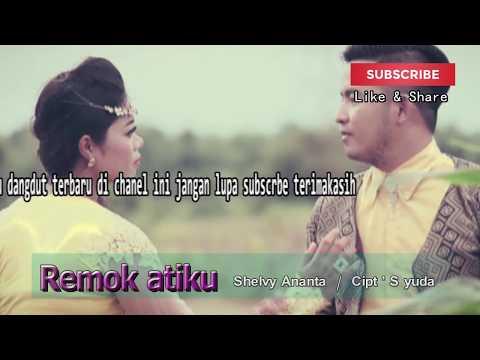 REMOK ATIKU - Shelvy ananta full durasi karaoke