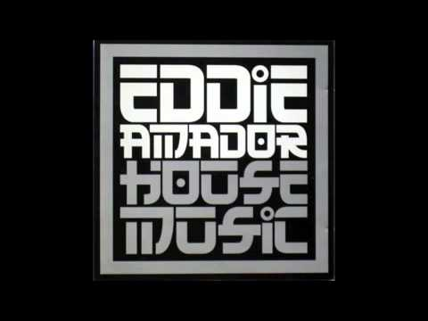 Eddie Amador - Not Everyone Understand HOUSE MUSIC (Extended Mix)
