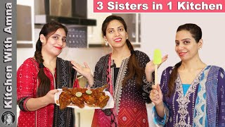 3 Sisters in 1 Kitchen and made Something Special   Kitchen With Amna