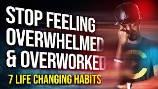 WHY YOU'RE TIRED, BURNING OUT, & OVERWHELMED 😰 (7 Life Changing Habits)