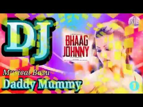 DJ Daddy Mummy Bhaag Johnny DJ Mix By Musical Basu