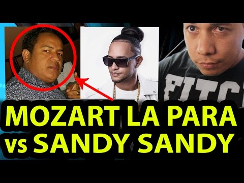 Mozart la Para vs Sandy Sandy