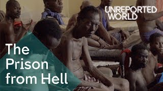 Haiti's prison from hell | Unreported World