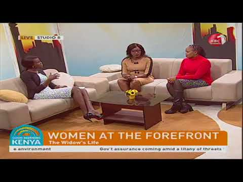 Good Morning Kenya - Women at the Forefront (The widow's life)