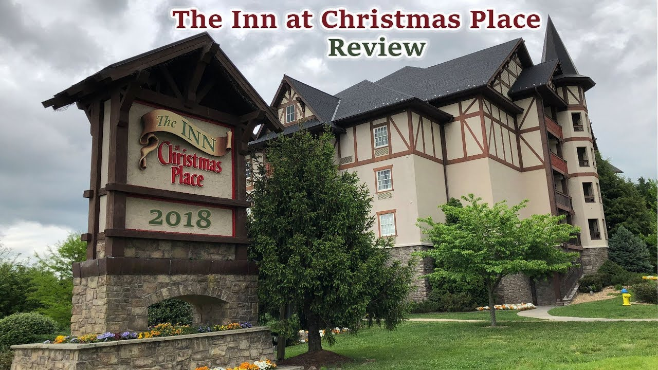 The Inn At Christmas Place.Inn At Christmas Place Pigeon Forge Tennessee Review And Walk Through