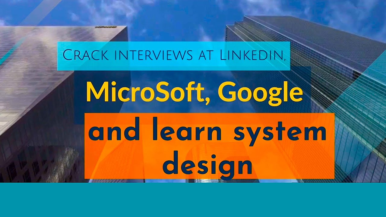 How To Prepare System Design Interview For Linkedin Microsoft Google System Design Interview Tips Youtube