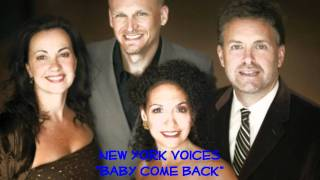 New York Voices  Baby Come Back