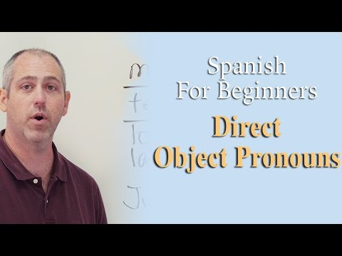 Direct Object Pronouns | Spanish For Beginners