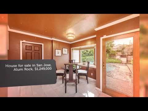 House for sale in San Jose, Alum Rock, $1,249,000
