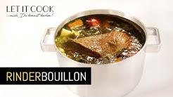 Rinder Suppe(Bouillon) - Zubereitung und Zutaten