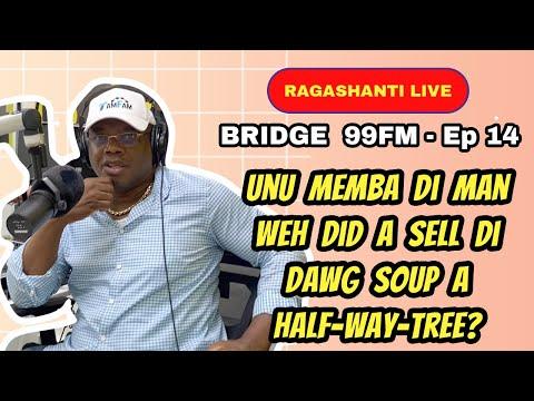 Download Ragashanti Live - Episode 14 - Bridge 99FM  - 09-01-2021