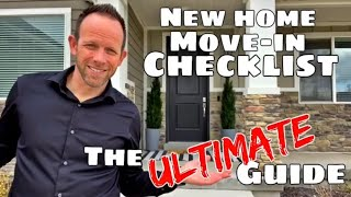 New Home Movein CHECKLIST. What to do AFTER Moving into Your House. The ULTIMATE Movein Checklist.