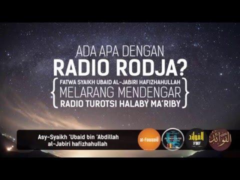 Ada Apa Dengan Radio Rodja { Fatwa Syaikh Ubaid Al Jabiri Hafizhahullah }