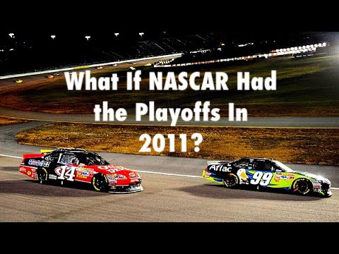 What If NASCAR Had the Playoffs In 2011?