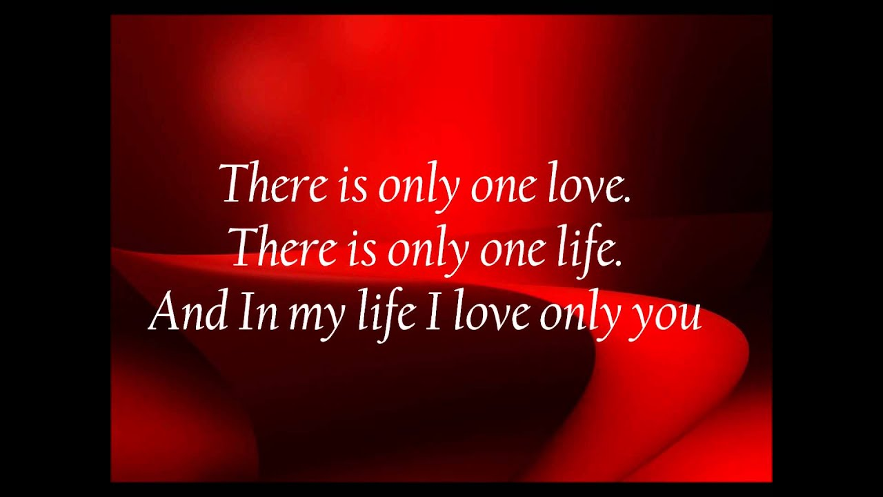 Love quotes In my life I only love you - YouTube