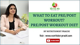 What to eat Pre Workout? What to eat Post Workout? Pre/Post Workout Diet
