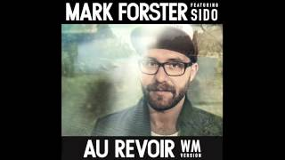Mark Forster feat  Sido   Au Revoir WM Version