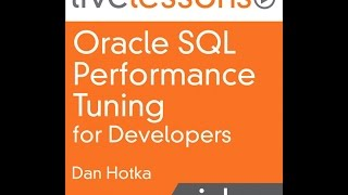Oracle Sql Performance Tuning For Developers: Understand Explain Plans