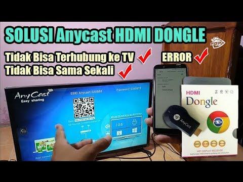 DONGLE HDMI ANYCAST Tidak Bisa Terhubung dari HP ke TV