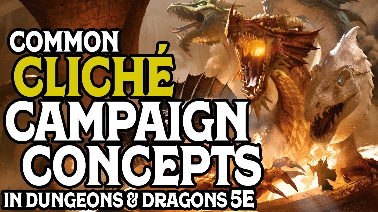 Common Cliche Campaign Concepts in Dungeons and Dragons 5e