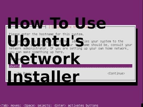 How To Use Ubuntu's Network Installer