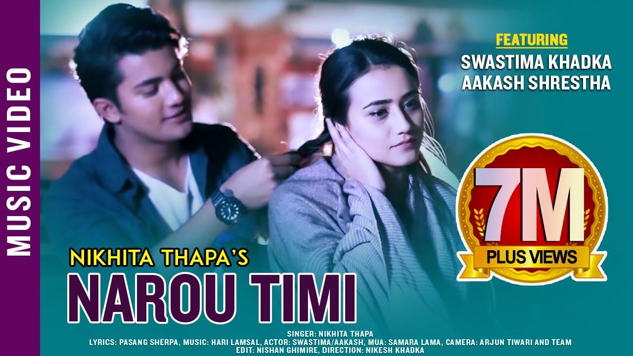 Narou Timi   New Nepali Adhunik Song 2017/2074   Nikhita Thapa Ft. Swastima, Aakash