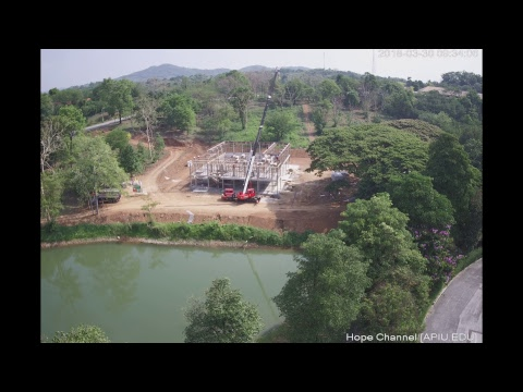 Asia-Pacific International University - Hope Channel Building Construction site [LIVE]