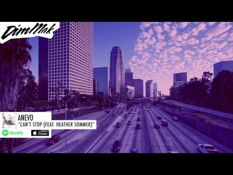 Anevo - Can't Stop (ft. Heather Sommer) | Dim Mak Records