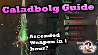 Caladbolg Guide - Eąsy Ascended Weapon in 1 hour? - Guild Wars 2