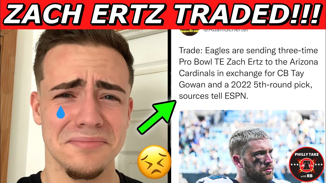 Eagles trade three-time Pro Bowl TE Zach Ertz to Cardinals