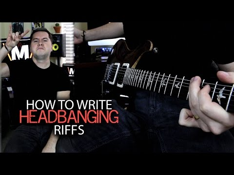 How to Write Headbanging Riffs