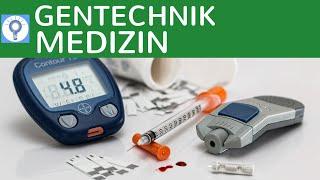 Gentechnik in der Medizin - Beispiel Abitur-Aufgabe Herstellung von Human-Insulin einfach erklärt