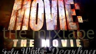 Fely White & Dear Boy - La Pelicula (Prod. Campana Music)