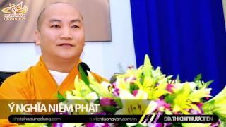 Ý Nghĩa Niệm Phật  - Thuyết Pháp Thích Phước Tiến MP3