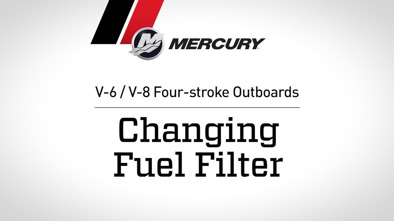mercury v 6 v 8 four stroke outboard maintenance changing fuel filter [ 1280 x 720 Pixel ]
