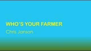 Who's Your Farmer- Chris Janson Lyrics