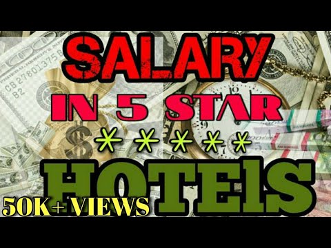 Salary Per Month In 5 Star Hotels In India | Full Detail | Salary | Annual Income | Hotel Management