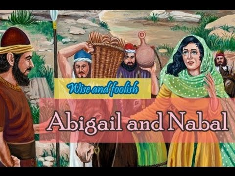 (02-05-2017) - Abigail & Nabal as Wise and Foolish