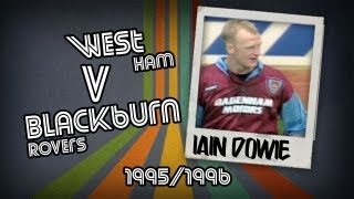 IAIN DOWIE - West Ham v Blackburn, 95/96 | Retro Goal
