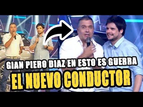 GIAN PIERO DIAZ ES EL NUEVO CONDUCTOR DE ESTO ES GUERRA 2019