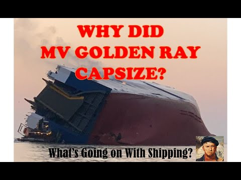 Why Did MV Golden Ray Capsize?  NTSB Releases Report | What's Going on With Shipping?