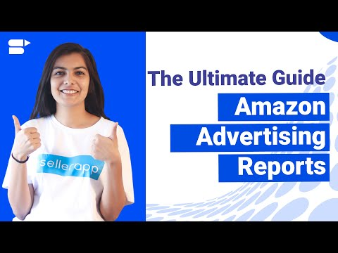 The Ultimate Guide To Amazon Advertising Reports