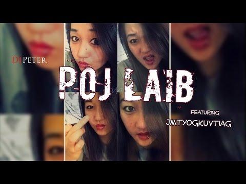 DJPeter - Poj Laib (Featuring JMTYogKuvTiag)