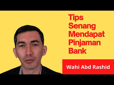 Wahi | Tips Senang Mendapat Pinjaman Bank