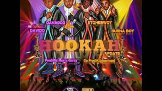 DANAGOG - HOOKAH - ( REMIX ) FT DAVIDO X STONEBWOY X BURNA BOY