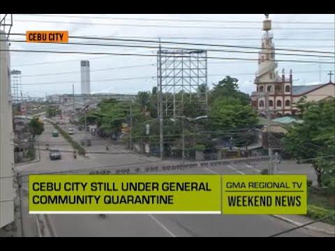 GMA Regional TV Weekend News: Cebu City still under General Community Quarantine