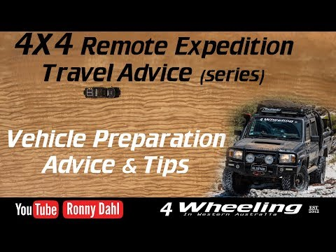 4×4 Expedition Vehicle Preparation Advice & Tips