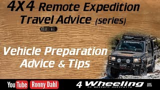 4x4 Expedition Vehicle Preparation Advice & Tips