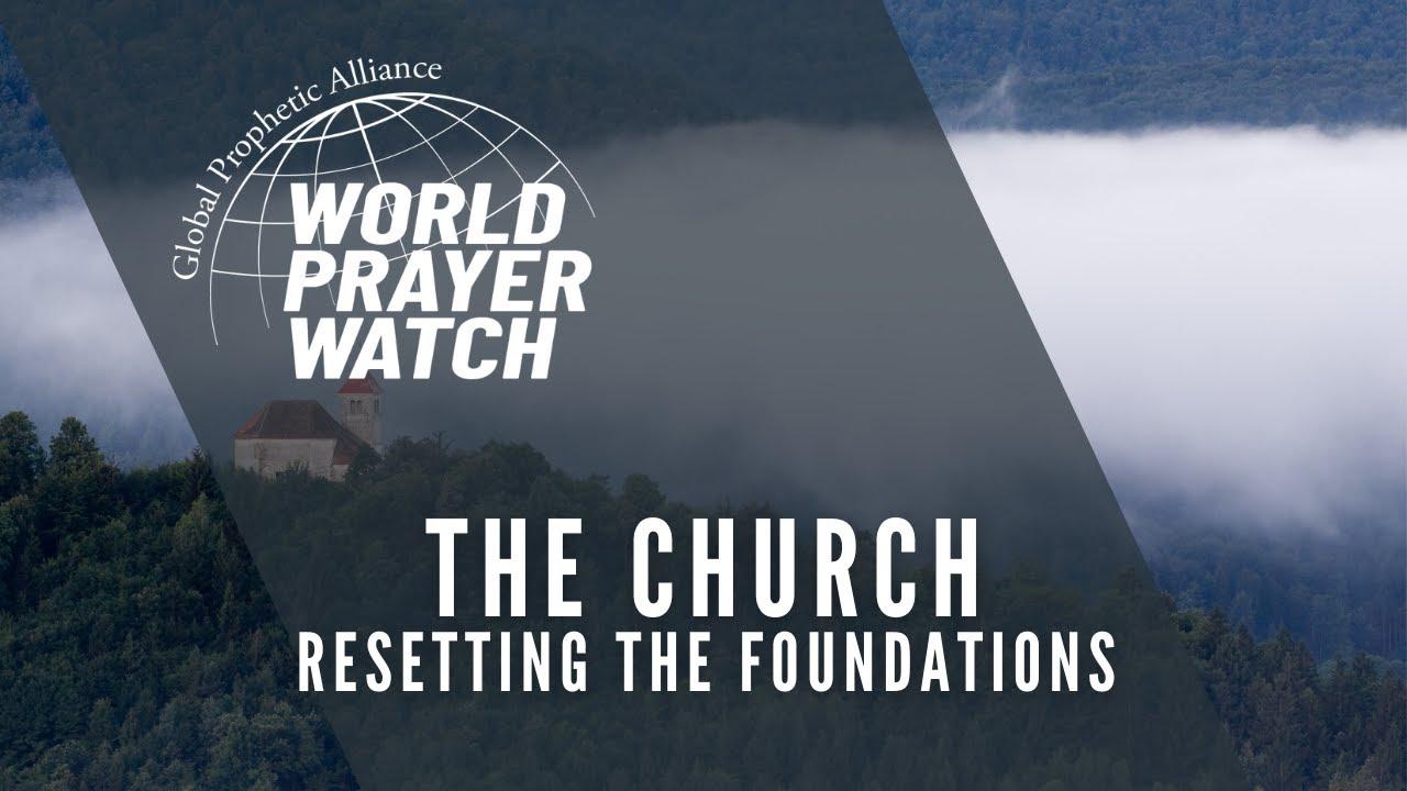 "GPA's World Prayer Watch - ""The Church - Resetting the Foundations"""