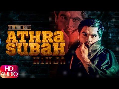 Athra Subah (Full Audio Song) | Ninja | Punjabi Audio Song | Speed Records